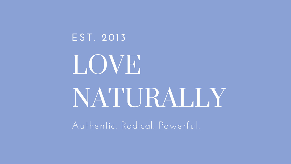 What do you mean by Love Naturally?